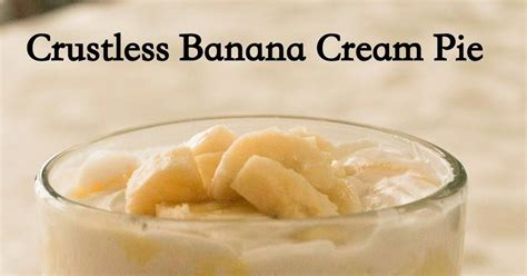 13 Ingredients And Directions Of Chocolate Banana Pie Receipt by Grain Crustless Banana Pie Healthy Version