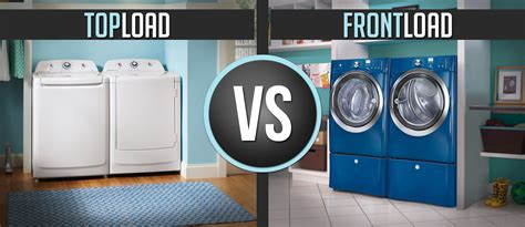 front load washer vs top load washer designer home surplus blog