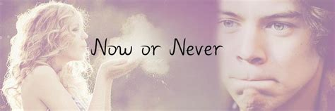 now or never testo one direction now or never di youhavemyheart cap 13
