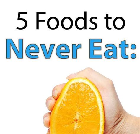 21 health foods you should never eat no matter what 5 foods never eat gluten free meal plan