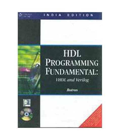 computer arithmetic and verilog hdl fundamentals books hdl programming fundamentals vhdl and verilog with cd