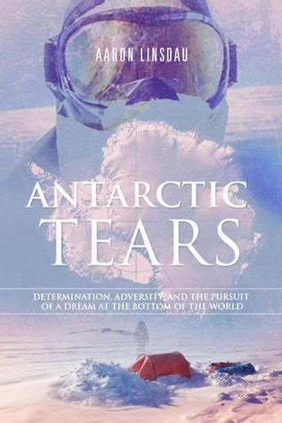 antarctic tears determination adversity and the pursuit