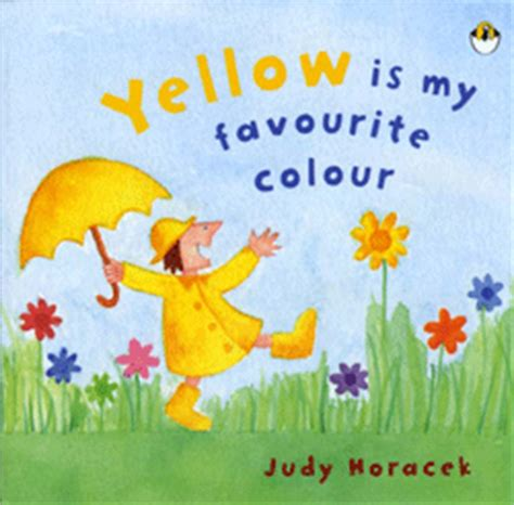 favorite color was yellow books yellow is my favourite colour judy horacek