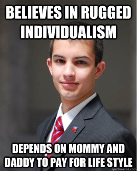 Depends Meme - believes in rugged individualism depends on mommy and