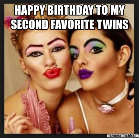 Twin Birthday Meme - happy birthday to my second favorite twins