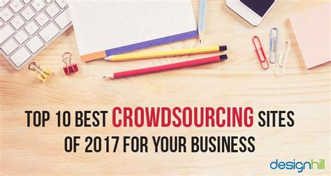 best crowdsourcing top 10 best crowdsourcing of 2017 for your business