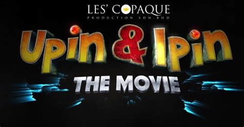film kartun upin ipin 2017 filem animasi upin ipin the movie 2017