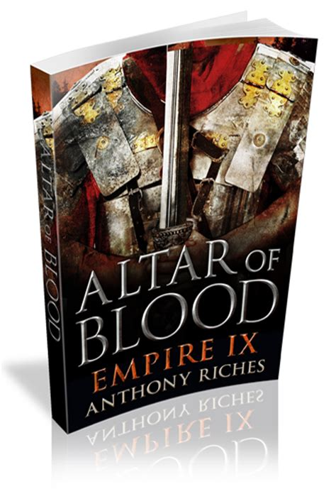 Altar Of Blood Empire empire series books by anthony riches anthony riches