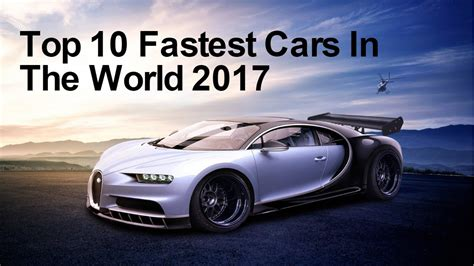 fastest car in the world top 10 worlds fastest cars of 2015 html autos post