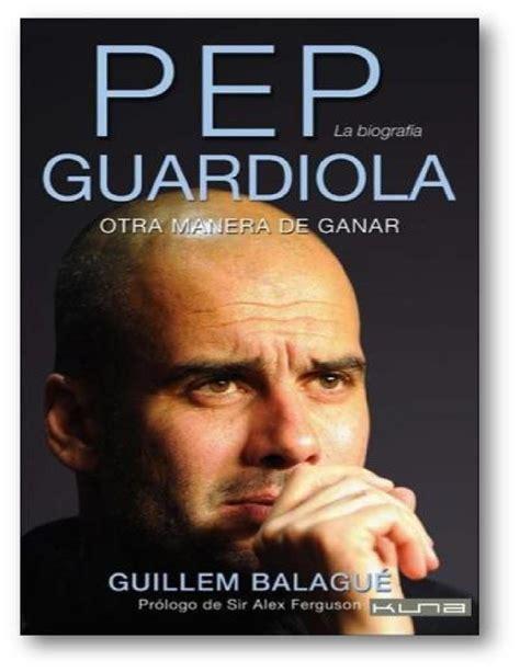 libro pep guardiola another way otra manera de ganar pep guardiola by alba teresa balanta issuu