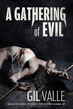 a gathering of evil books cannibal cop defends his on dailymailtv daily