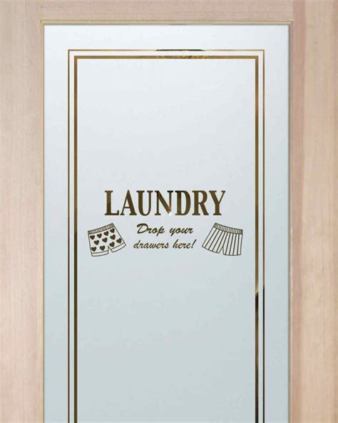Drop Your Drawers Laundry Room Doors Sans Soucie Laundry Room Door Etched Glass