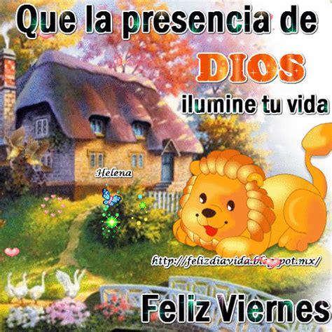 imagenes de feliz viernes para la familia la presencia de dios te ilumine feliz d 205 a a la vida
