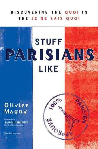 olivier books stuff parisians like discovering the quoi in the je ne