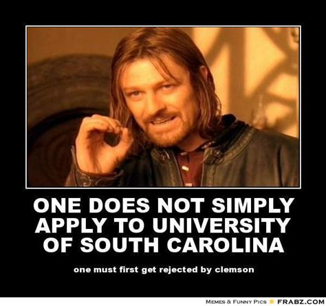 South Carolina Memes - one does not simply apply to university of south carolina