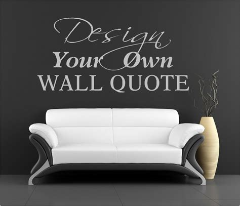 how to make a wall sticker make your own quote vinyl wall stickers custom