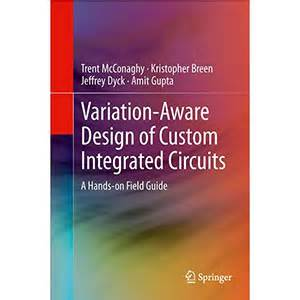 custom integrated circuit design variation aware design of custom integrated circuits wow ebook