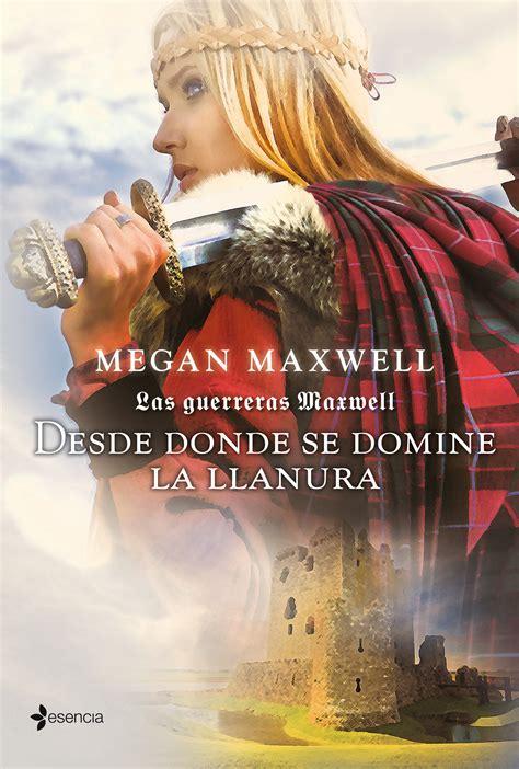 las guerreras maxwell 2 desde donde se domine la llanura 2012 en pdf epud mobi y ebook