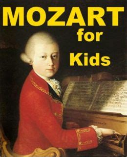 mozart biography for students mozart for kids by joseph madden nook book ebook