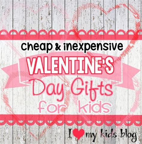 cheap valentines day 7 s day gift ideas for i my