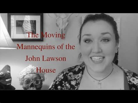 the john lawson house spooky sunday the moving mannequins of john lawson house youtube