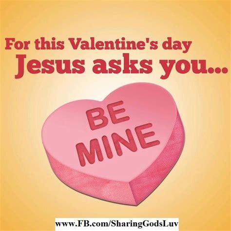 jesus valentines for s day jesus ask you be mine www fb