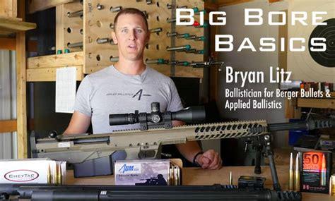 416 barrett vs 50 bmg big bore basics with bryan litz from 338 to 50 caliber