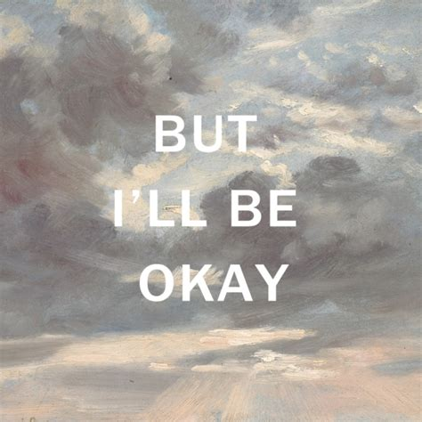 The Place It Will Be Okay 8tracks Radio But I Ll Be Okay 11 Songs Free And Playlist