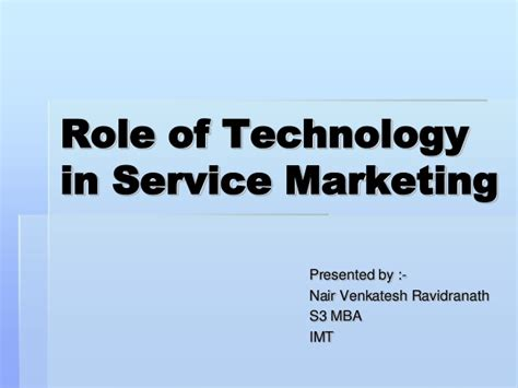 Service Marketing Ppt For Mba by Of Technology In Service Marketing