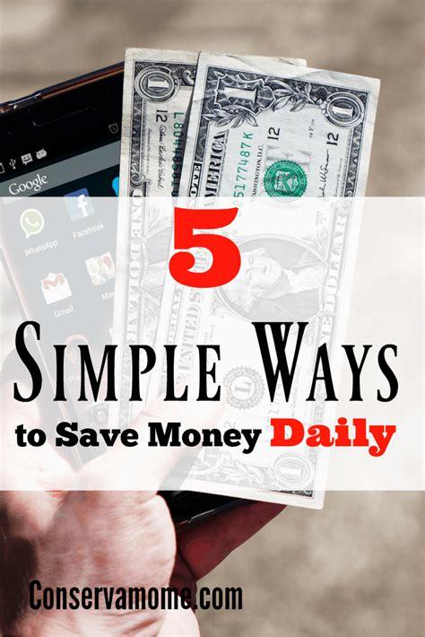 5 ways to save money conservamom 5 simple ways to save money daily conservamom