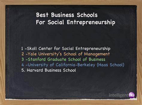 Best Mba Programs For Entrepreneurship by Best Business Schools For Social Entrepreneurship