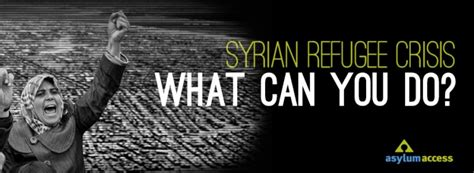 As An Asylum Can You Do Mba by Syrian Refugee Crisis What Can You Do Asylum Access