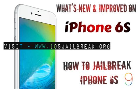 what s new and improved on iphone 6s and iphone 6s plus iphone 6s jailbreak status