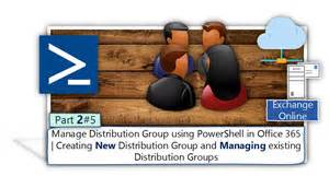Office 365 Distribution Manage Distribution Groups By Using Powershell Office