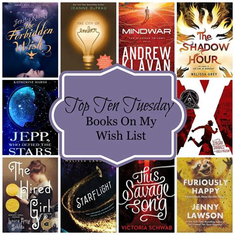 on a tuesday books top ten books on my wish list top ten tuesday