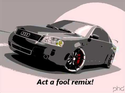 act a fool remix ludacris act a fool remix by pontios youtube