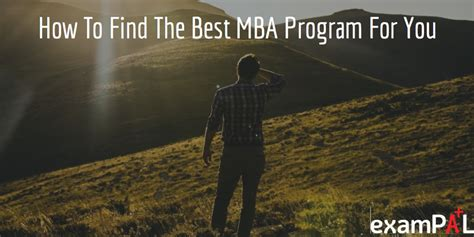 How To Obtain An Mba by How To Find The Best Mba Program For You Exal Gmat