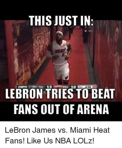 Miami Heat Fans Meme - 25 best memes about lebron james memes and miami heat