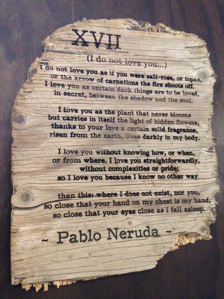 san poems 17 best neruda quotes on pablo neruda