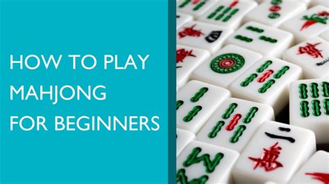 Or How To Play How To Play Mahjong For Beginners