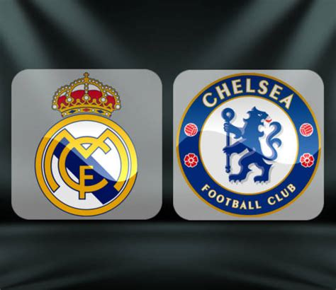 chelsea vs real madrid real madrid vs chelsea preview and prediction chions cup