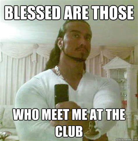 Blessed Meme - blessed are those who meet me at the club guido jesus