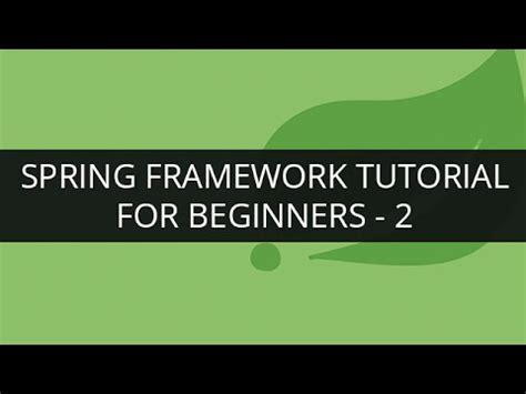 Spring Tutorial Youtube Kaushik | spring framework tutorial 2 spring framework tutorial