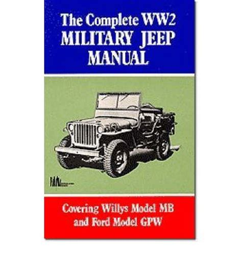 army jeep instructions the complete ww2 military jeep manual sagin workshop car