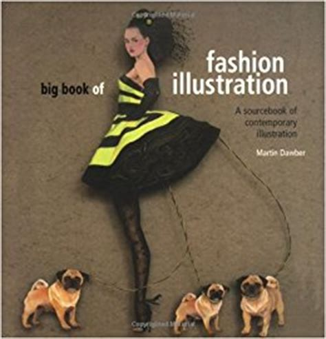 big book of contemporary big book of fashion illustration a world sourcebook of contemporary illustration amazon co uk