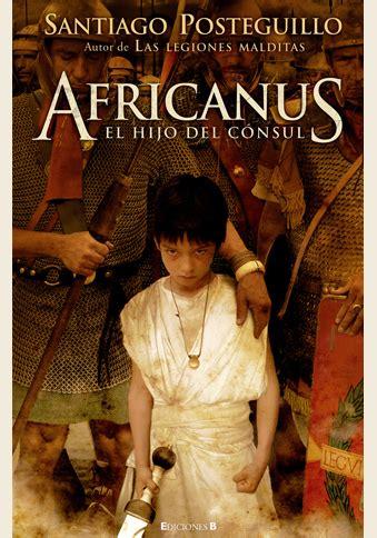 libro africanus el hijo del sitio web oficial de santiago posteguillo 187 libros publicados