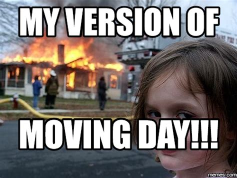 Moving Day Meme - home memes com