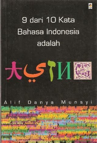 Cerpen Pilihan Kompas 1996 Pistol Perdamaian By Kumpu Ori 514 0574 book review 9 dari 10 kata bahasa indonesia adalah asing by alif danya munsyi mboten