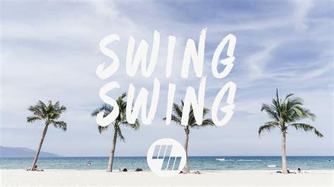 swing lyrics ayokay swing swing lyrics