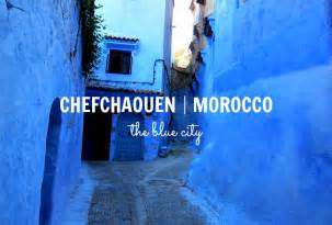 morocco mondays falling in love with chefchaouen the